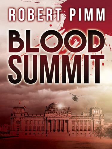 Blood Summit - the novel by Robert Pimm