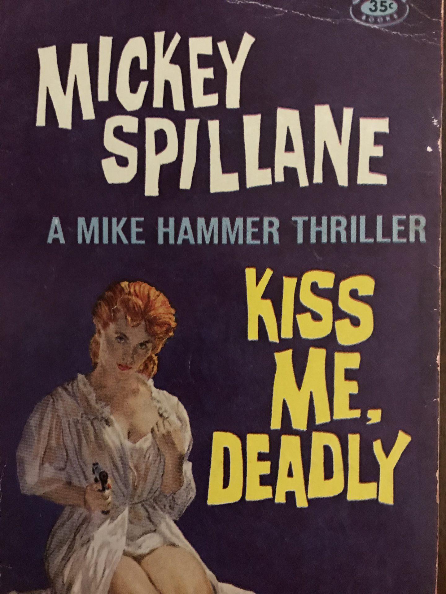 Kiss me deadly Mickey Spillane